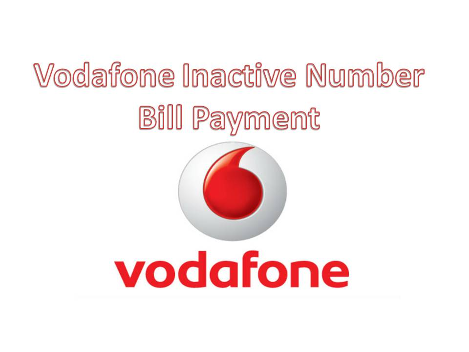 Vodafone Inactive Number Bill Payment | Step by Step Guides