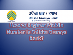 How to Register Mobile Number in Odisha Gramya Bank