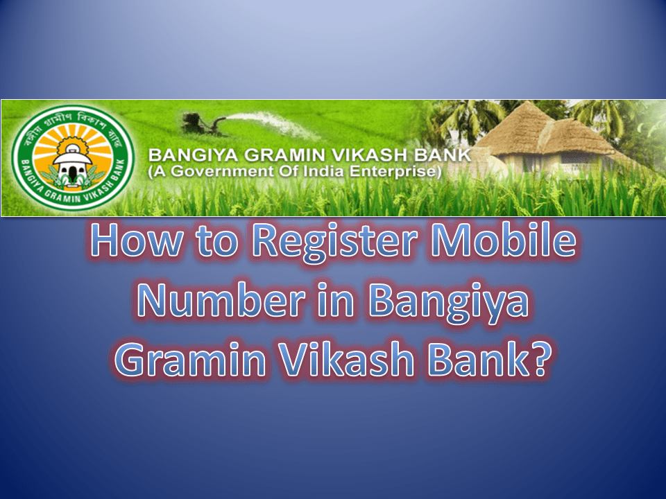 How to Register Mobile Number in Bangiya Gramin Vikash Bank
