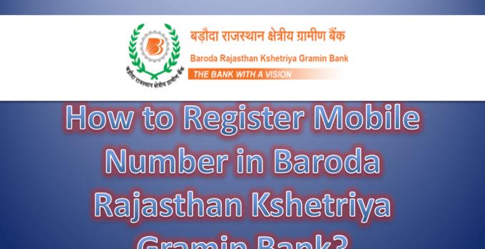 How to Register Mobile Number in Baroda Rajasthan Kshetriya Gramin Bank?