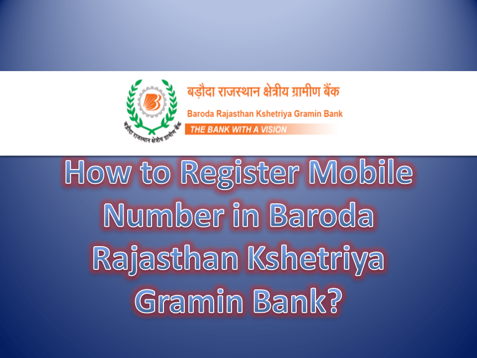 How to Register Mobile Number in Baroda Rajasthan Kshetriya Gramin Bank?