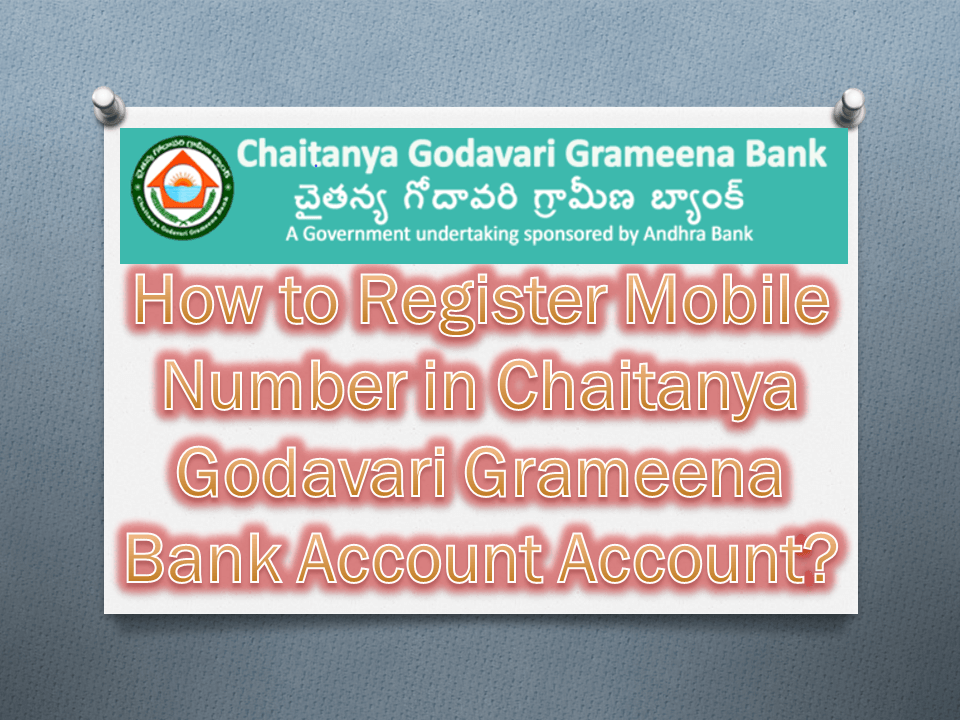 How to Register Mobile Number in Chaitanya Godavari Grameena Bank
