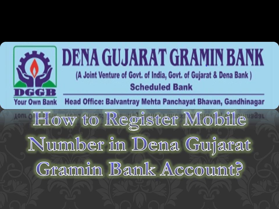 How to Register Mobile Number in Dena Gujarat Gramin Bank account