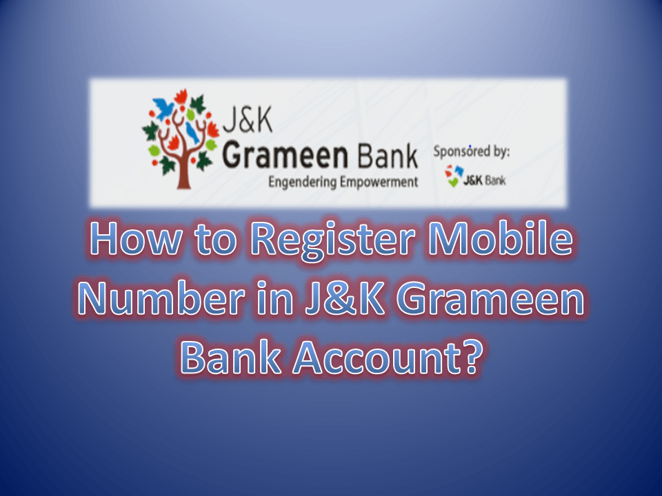 How to Register Mobile Number in J&K Grameen Bank Account