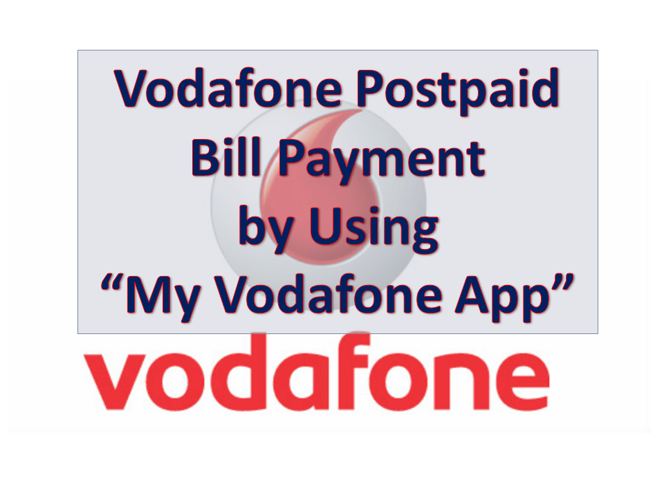 Vodafone Postpaid Bill Payment by Using My Vodafone App