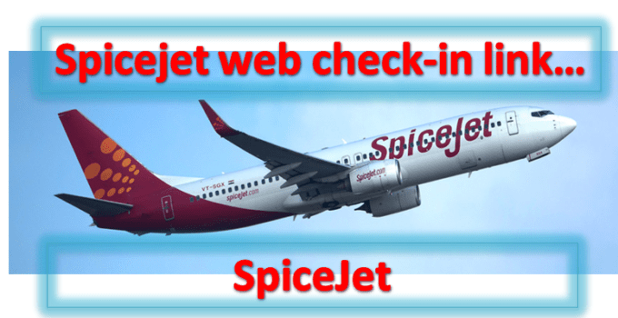 Spicejet web check in link | Step by step guide of check-in